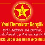 Yeni Demokrat Gençlik Yerel Yönetimlere İlişkin Merkezi Eğitim Çalışmasını Gerçekleştirdi